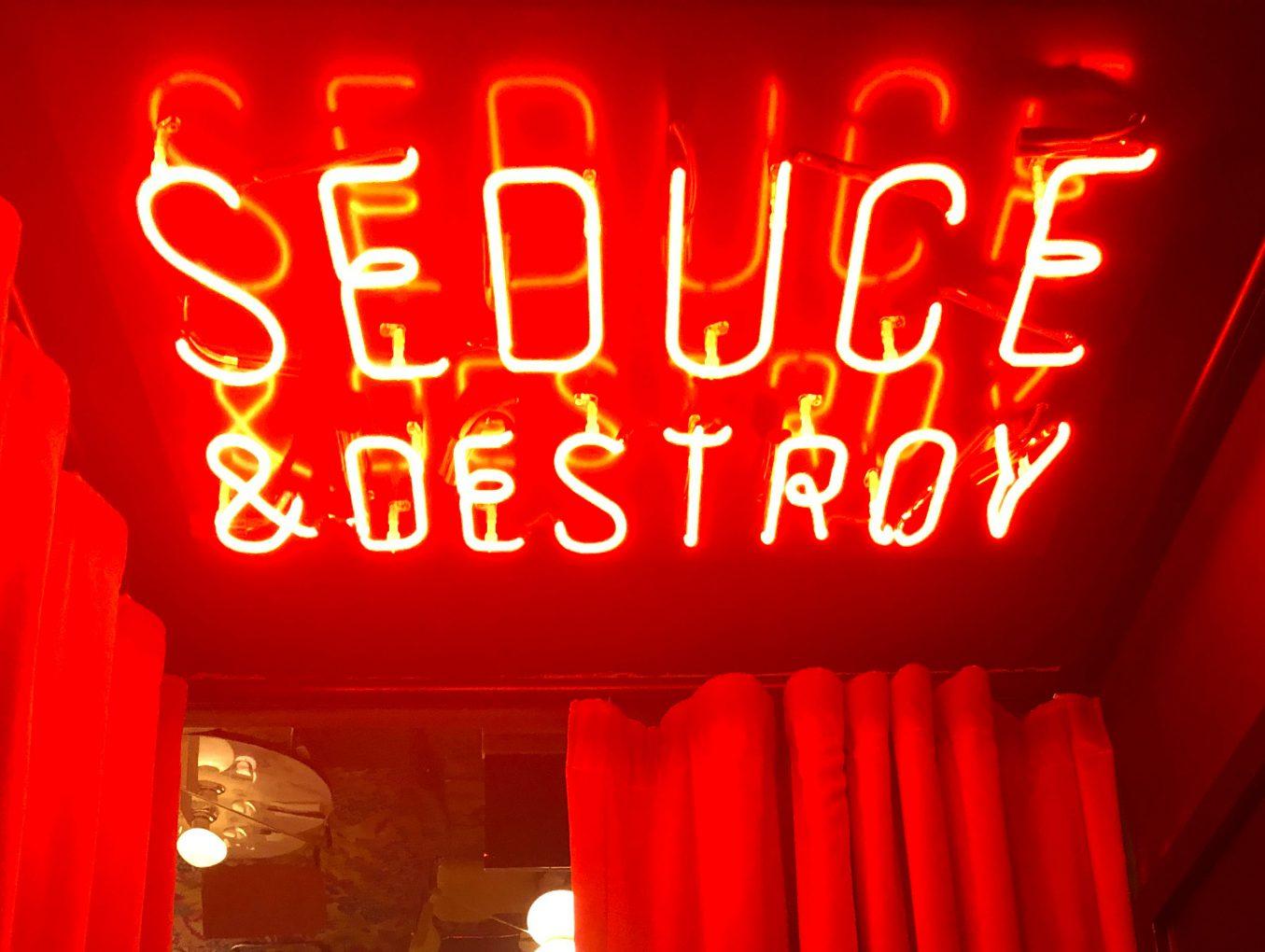 Seduce and destroy